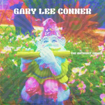 Gary Lee Conner - The Microdot Gnome