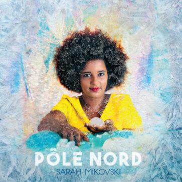 Sarah Mikoski _ Pôle Nord