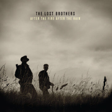 The Lost Brothers - After The Fire After The Rain