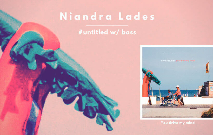 Niandra Lades - # untitled w bass