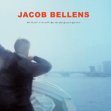Jacob Bellens - My Heart Is Hungry And The Days Go By So Quickly