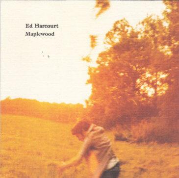 Ed Harcourt - Maplewood