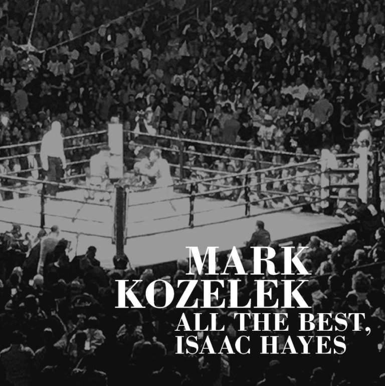 Mark Kozelek - All The Best, Isaac Hayes