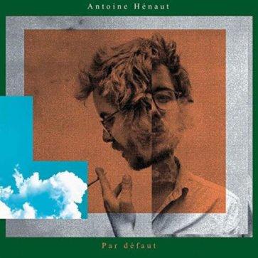 Antoine Hénaut - Par défaut