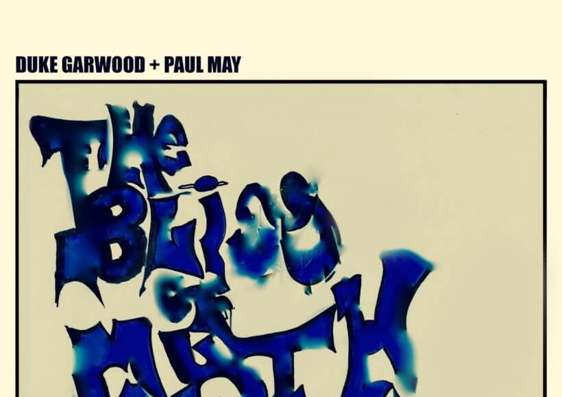 Duke Garwood - The Bliss of Myth