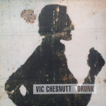 Vic Chesnutt ‎– Drunk