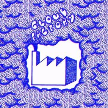 Cloud Factory - Cloud Factory