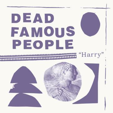Dead Famous People -Harry