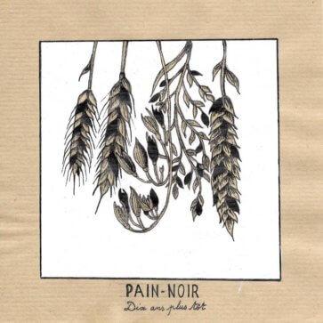 PAIN-NOIR - Dix ans plus tôt