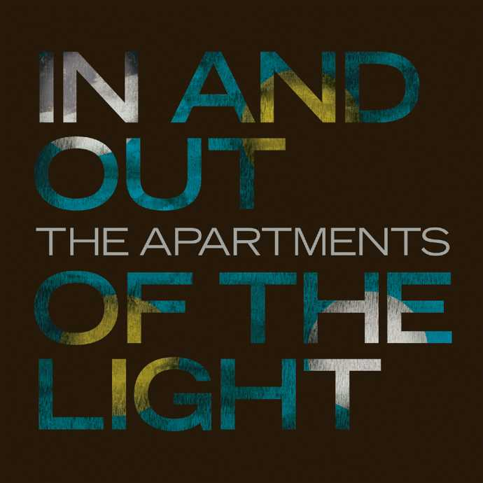 The Apartments - In and out out the light