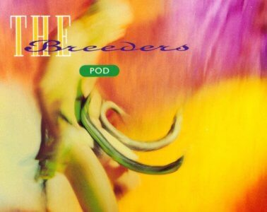 The Breeders – Pod