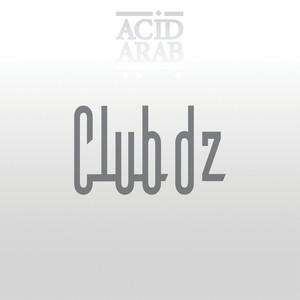 Acid Arab - Club Dz