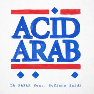 Acid Arab - La Hafla