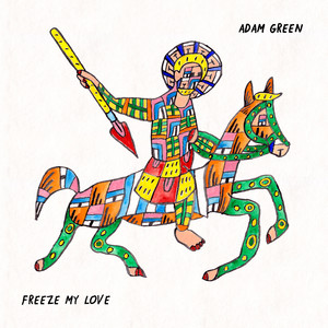 Adam Green - Freeze My Love