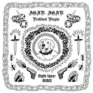 Agar Agar - Prettiest Virgin (myth Syzer Remix)