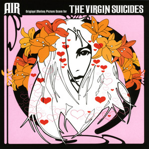 Air - The Virgin Suicides (original Motion Picture Score…