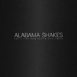 Alabama Shakes - Joe (live From Austin City Limits)