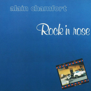 Alain Chamfort - Rock'n Rose