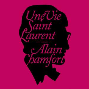Alain Chamfort - Une Vie Saint Laurent