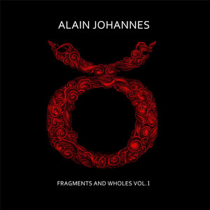 Alain Johannes - Fragments And Wholes, Vol. 1