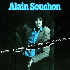 Alain Souchon - Toto 30 Ans, Rien Que Du Malheur…