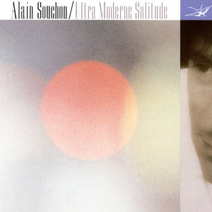 Alain Souchon - Ultra Moderne Solitude