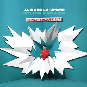 Albin de la Simone - Mellow Bungalow (concert Acoustique)