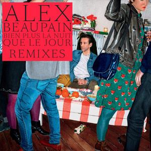 Alex Beaupain - Bien Plus La Nuit Que Le Jour / Remixes