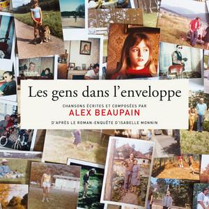 Alex Beaupain - Les Gens Dans L'enveloppe