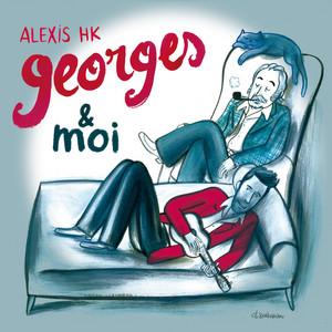 Alexis HK - Georges & Moi