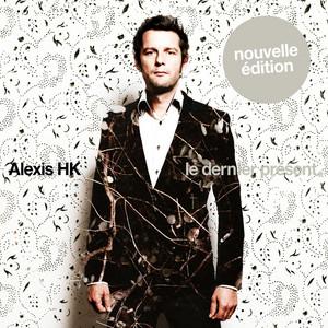 Alexis HK - Le Dernier Présent (nouvelle édition)