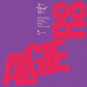 Algiers - Blood