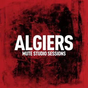 Algiers - Mute Studio Sessions