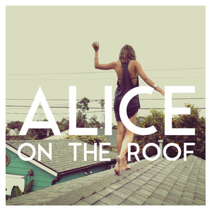 Alice On The Roof - Easy Come Easy Go – Ep