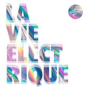 Aline - La Vie Electrique