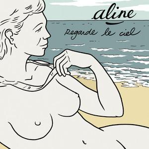 Aline - Regarde Le Ciel (avec Commentaires Exclusifs D'ali…