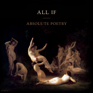 ALL IF - Absolute Poetry