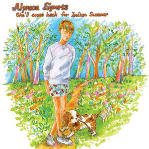 Alpaca Sports - She'll Come Back For Indian Summer