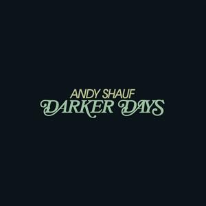 Andy Shauf - Darker Days