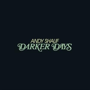 Andy Shauf - Darker Days: B-sides