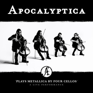 Apocalyptica - Plays Metallica By Four Cellos – A Live Performanc…