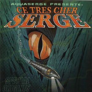 Aquaserge - Ce Très Cher Serge
