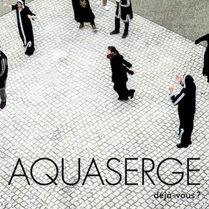 Aquaserge - Dejà Vous?