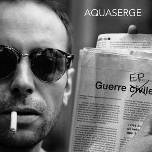 Aquaserge - Guerre
