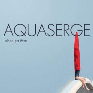 Aquaserge - Tour Du Monde
