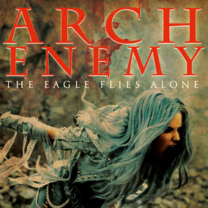 Arch Enemy - The Eagle Flies Alone (edit)