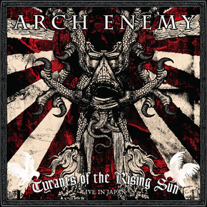 Arch Enemy - Tyrants Of The Rising Sun – Live In Japan