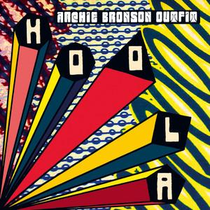 Archie Bronson Outfit - Hoola Remixes 1