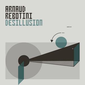 Arnaud Rebotini - Désillusion