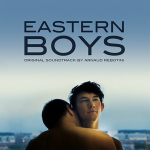 Arnaud Rebotini - Eastern Boys Soundtrack